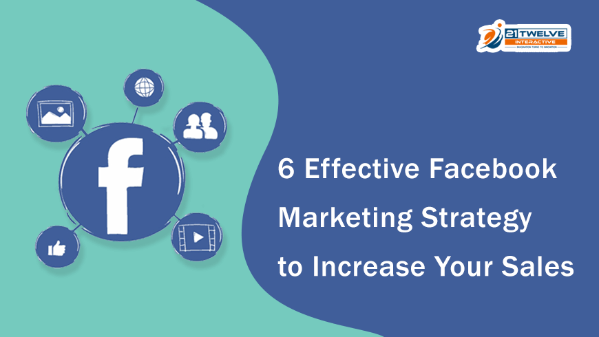 6 Effective Facebook Marketing Strategy to Increase Your Sales
