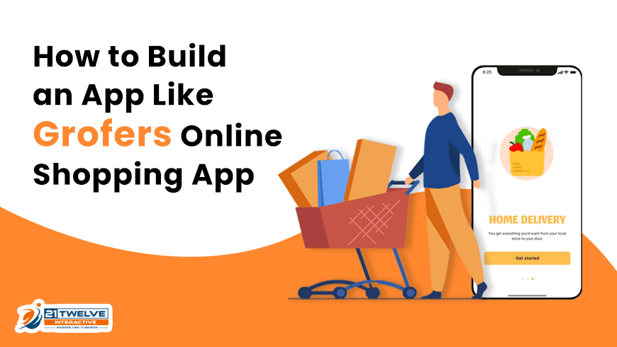 How to Build an App Like Grofers Online Shopping App
