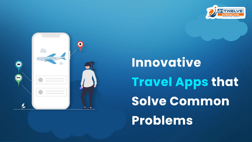 Innovative Travel Apps that Solve Common Problems