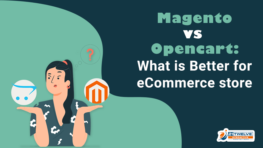 Magento vs Opencart: What is Better for eCommerce store