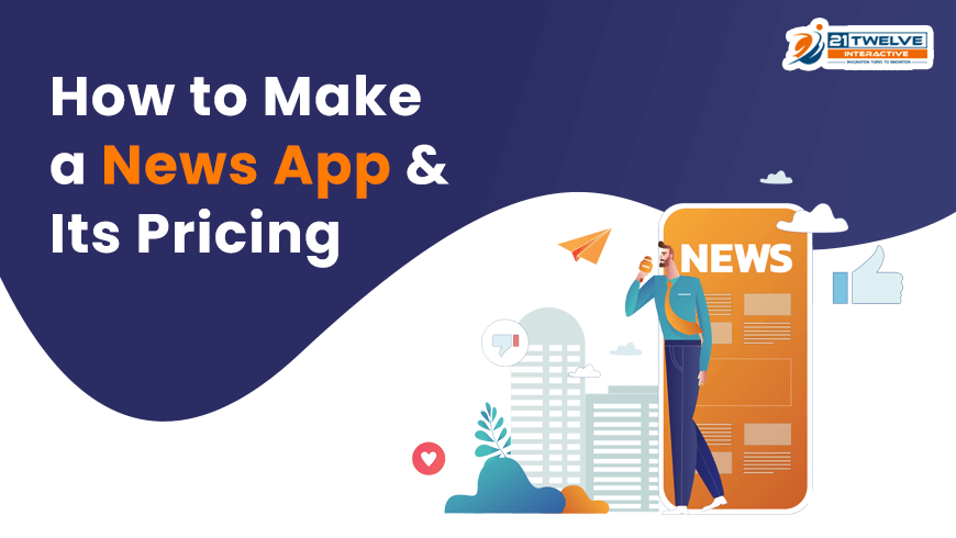 How to Make a News App & Its Pricing