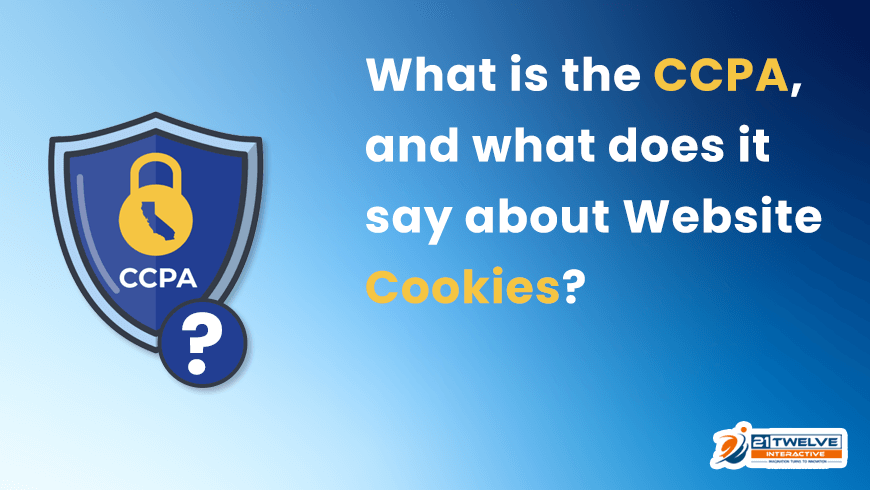 What is the CCPA, and what does it say about Website Cookies?