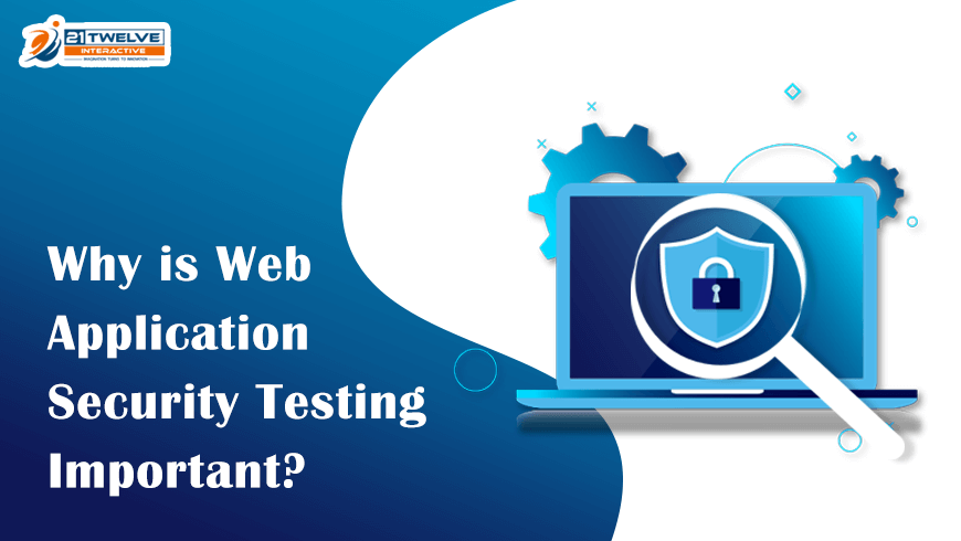 Why is Web Application Security Testing Important?