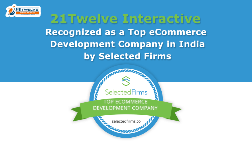 21Twelve Interactive Recognized as a Top eCommerce Development Company in India by Selected Firms