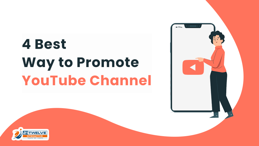 4 Best Way to Promote YouTube Channel in 2021