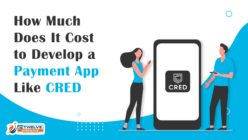 Learn How Much Does It Cost to Develop a Payment App Like Cred