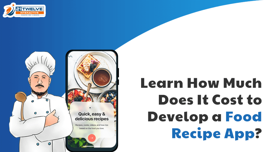 Learn How Much Does It Cost to Develop a Food Recipe App?