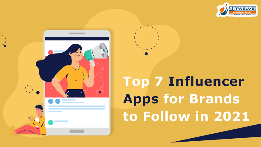 Top 7 Influencer Apps for Brands to Follow in 2021