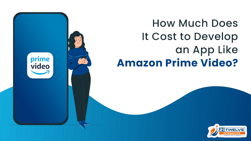 How Much Does It Cost to Develop an App Like Amazon Prime Video?