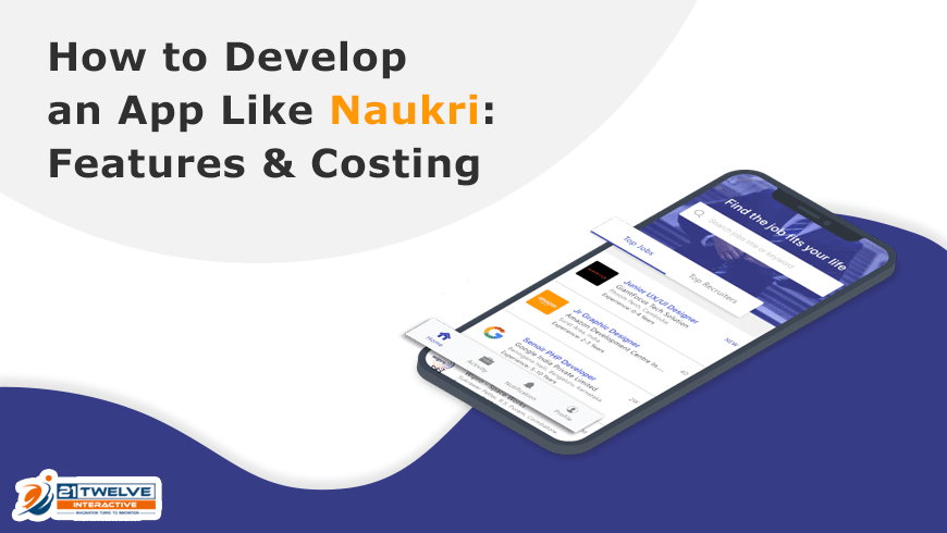 How to Develop an App Like Naukri: Features & Costing