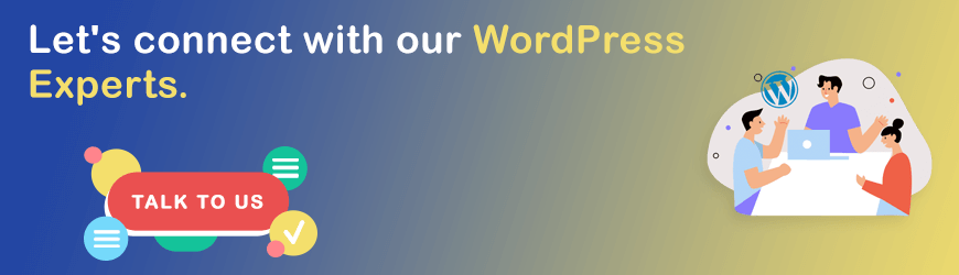 Let's connect with our WordPress Experts