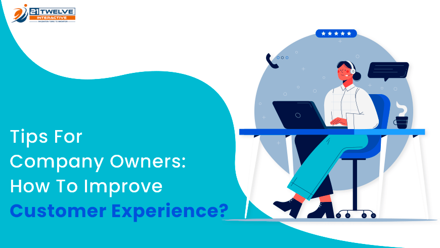 Tips For Company Owners: How To Improve Customer Experience?