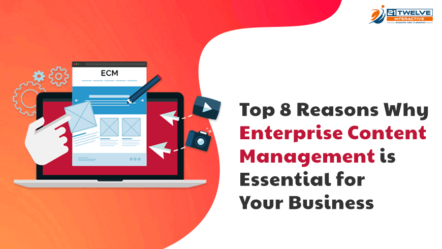 Top 8 Reasons Why Enterprise Content Management is Essential for Your Business