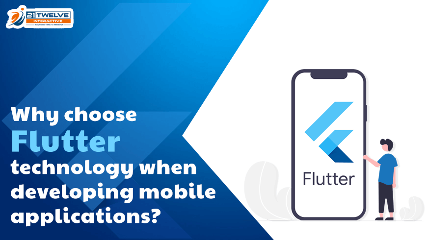 Why Choose Flutter Technology When Developing Mobile Applications?