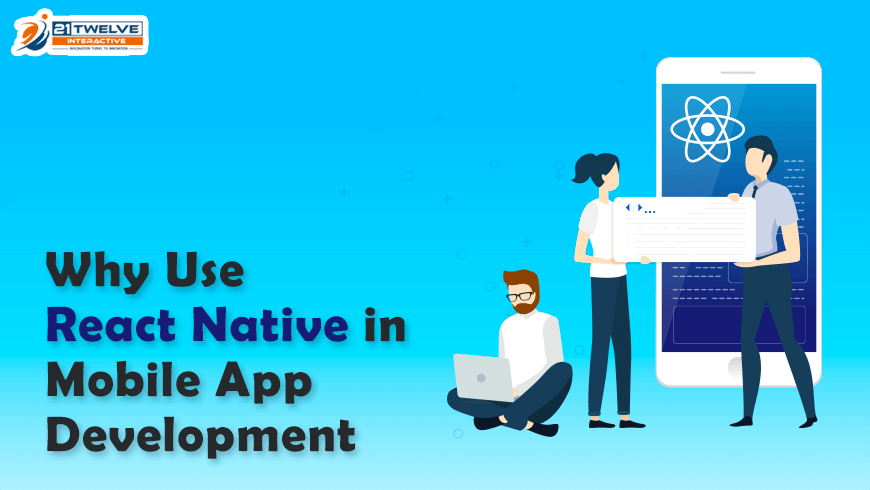 Why Use React Native in Mobile App Development